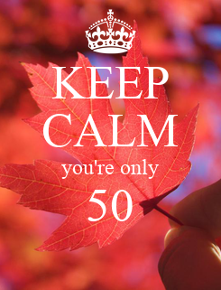 Poster: KEEP CALM you're only 50