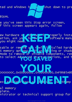 Poster: KEEP CALM YOU SAVED YOUR DOCUMENT