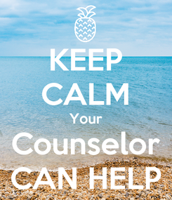 Poster: KEEP CALM Your Counselor CAN HELP