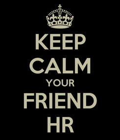Poster: KEEP CALM YOUR FRIEND HR