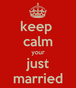 Poster: keep  calm your just married