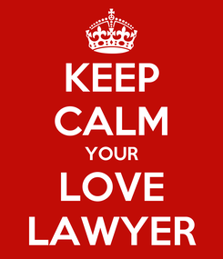 Poster: KEEP CALM YOUR LOVE LAWYER