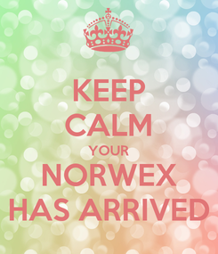 Poster: KEEP CALM YOUR NORWEX HAS ARRIVED