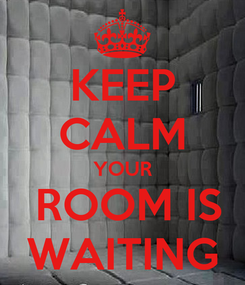 Poster: KEEP CALM YOUR  ROOM IS WAITING