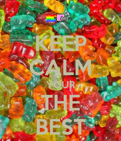Poster: KEEP CALM YOUR THE BEST