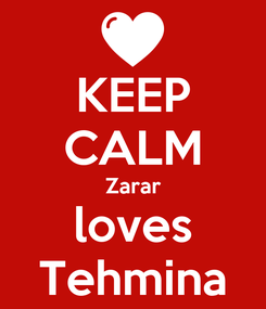 Poster: KEEP CALM Zarar loves Tehmina