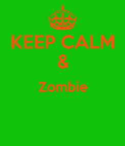 Poster: KEEP CALM & Zombie
