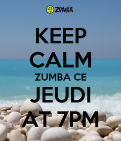 Poster: KEEP CALM ZUMBA CE JEUDI AT 7PM