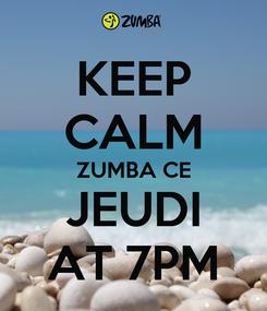 Poster: KEEP CALM ZUMBA CE JEUDI AT 7PM