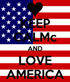 Poster: KEEP CALMc AND LOVE AMERICA