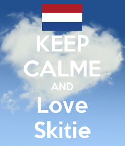 Poster: KEEP CALME AND Love Skitie