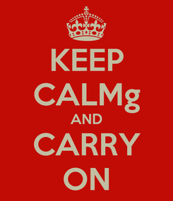 Poster: KEEP CALMg AND CARRY ON