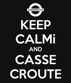 Poster: KEEP CALMi AND CASSE CROUTE