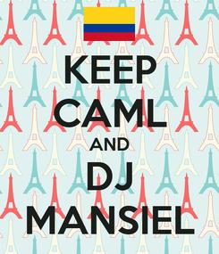 Poster: KEEP CAML AND DJ MANSIEL