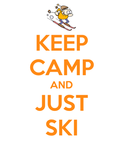 Poster: KEEP CAMP AND JUST SKI
