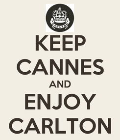 Poster: KEEP CANNES AND ENJOY CARLTON