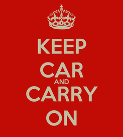 Poster: KEEP CAR AND CARRY ON