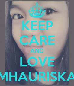 Poster: KEEP CARE AND LOVE MHAURISKA