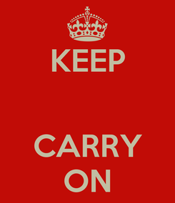 Poster: KEEP   CARRY ON