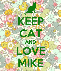 Poster: KEEP CAT AND LOVE MIKE