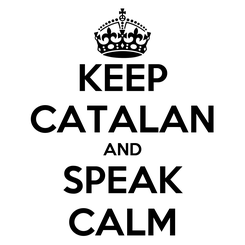 Poster: KEEP CATALAN AND SPEAK CALM