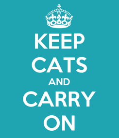 Poster: KEEP CATS AND CARRY ON