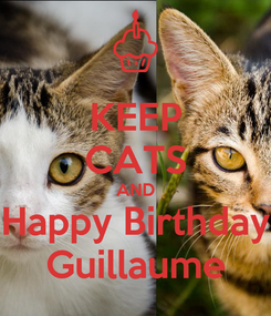 Poster: KEEP CATS AND Happy Birthday Guillaume