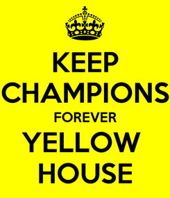 Poster: KEEP CHAMPIONS FOREVER YELLOW  HOUSE