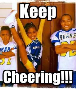 Poster: Keep Cheering!!!