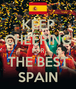 Poster: KEEP CHEERING FOR THE BEST SPAIN