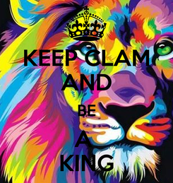 Poster: KEEP CLAM AND BE A  KING