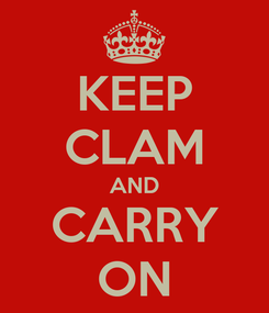 Poster: KEEP CLAM AND CARRY ON