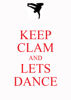Poster: KEEP CLAM AND LETS DANCE