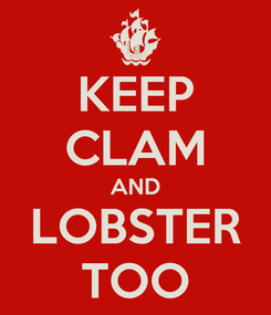 Poster: KEEP CLAM AND LOBSTER TOO