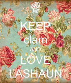 Poster: KEEP clam AND LOVE LASHAUN