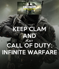 Poster: KEEP CLAM AND PLAY CALL OF DUTY: INFINITE WARFARE