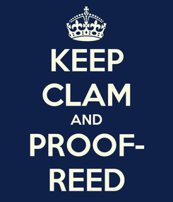 Poster: KEEP CLAM AND PROOF- REED