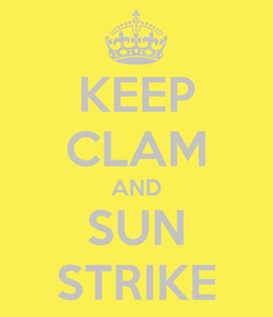 Poster: KEEP CLAM AND SUN STRIKE