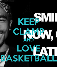 Poster: KEEP CLAMP AND LOVE BASKETBALL