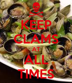 Poster: KEEP CLAMS AT ALL TIMES