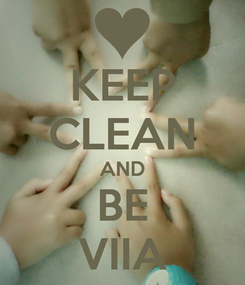 Poster: KEEP CLEAN AND BE VIIA