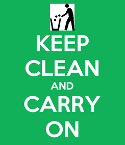 Poster: KEEP CLEAN AND CARRY ON