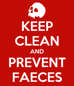 Poster: KEEP CLEAN AND PREVENT FAECES