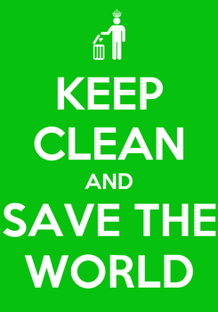 Poster: KEEP CLEAN AND SAVE THE WORLD