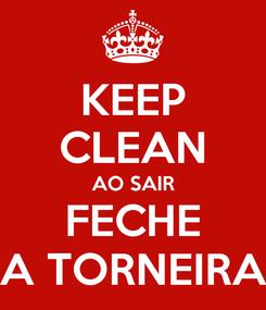 Poster: KEEP CLEAN AO SAIR FECHE A TORNEIRA