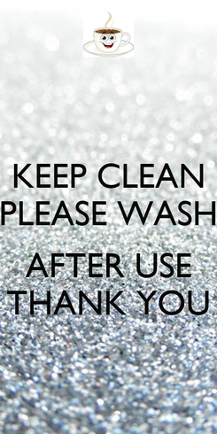 Poster: KEEP CLEAN PLEASE WASH  AFTER USE THANK YOU