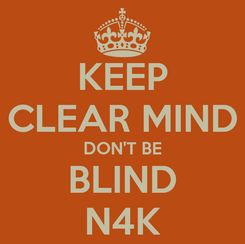 Poster: KEEP CLEAR MIND DON'T BE BLIND N4K