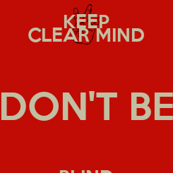 Poster: KEEP CLEAR MIND DON'T BE BLIND Noa4King