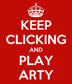 Poster: KEEP CLICKING AND PLAY ARTY