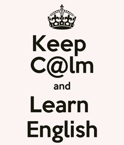 Poster: Keep  C@lm and Learn  English